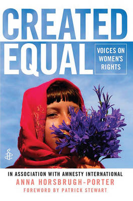 Created Equal Voices on Women's Rights by Amnesty International, Anna Horsbrugh-Porter