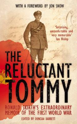 The Reluctant Tommy An Extraordinary Memoir of the First World War by Ronald Skirth, Duncan Barrett