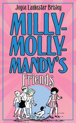 Milly Molly Mandy's Friends by Joyce Lankester Brisley