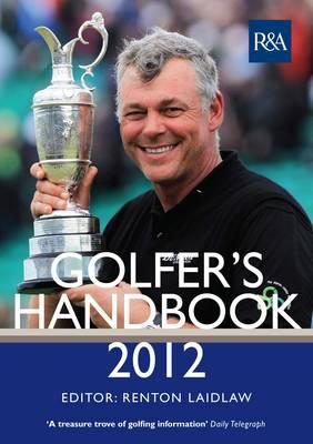The R&A Golfer's Handbook by Renton Laidlaw