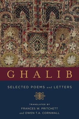 Ghalib Selected Poems and Letters by Mirza Asadullah Khan Ghalib