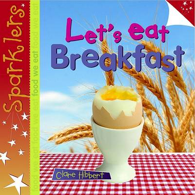 Let's Eat Breakfast by Clare Hibbert