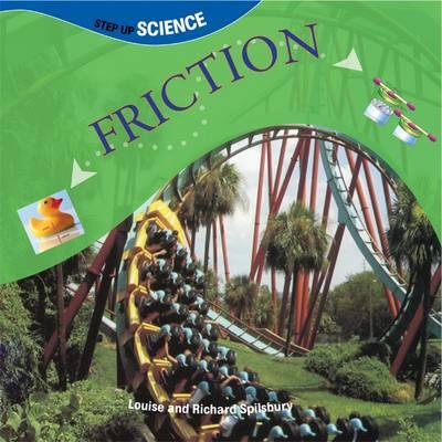 Friction by Louise Spilsbury, Richard Spilsbury