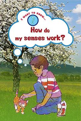 How Do My Senses Work? by Mike Jackson