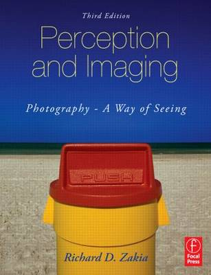 Perception and Imaging Photography--A Way of Seeing by Richard D. Zakia