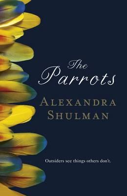 The Parrots by Alexandra Shulman