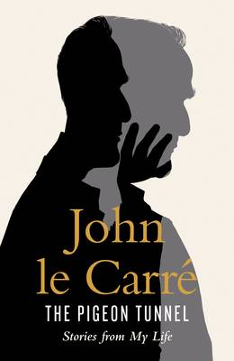 Cover for The Pigeon Tunnel Stories from My Life by John le Carré