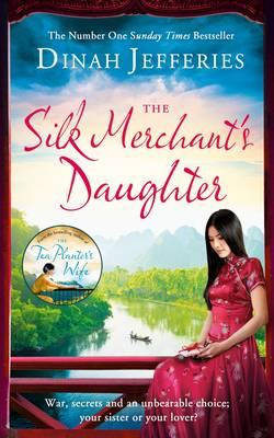 The Silk Merchant's Daughter by Dinah Jefferies