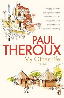 My Other Life A Novel by Paul Theroux