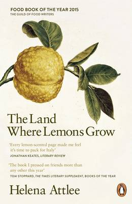 The Land Where Lemons Grow The Story of Italy and its Citrus Fruit by Helena Atlee