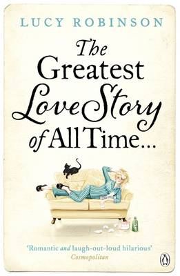 The Greatest Love Story of All Time by Lucy Robinson
