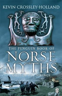 The Penguin Book of Norse Myths Gods of the Vikings by Kevin Crossley-Holland