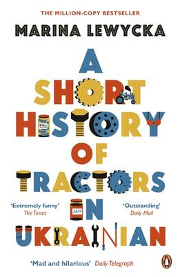 A Short History of Tractors in Ukrainian by Marina Lewycka