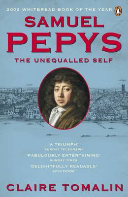 Samuel Pepys The Unequalled Self by Claire Tomalin