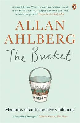 The Bucket Memories of an Inattentive Childhood by Allan Ahlberg