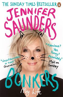 Bonkers My Life in Laughs by Jennifer Saunders