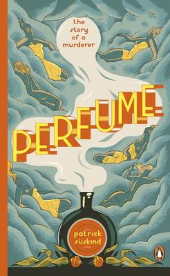 Perfume The Story of a Murderer by Patrick Suskind