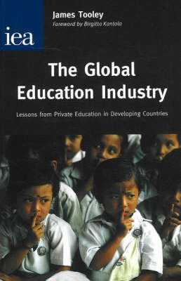 The Global Education Industry Lessons From Private Education in Developing Countries by James Tooley