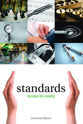 Standards Recipes for Reality by Lawrence (University Distinguished Professor in the Center for the Study of Standards and Society, Michigan State Univer Busch