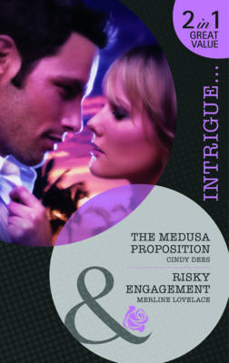 The Medusa Proposition AND Risky Engagement by Cindy Dees, Merline Lovelace