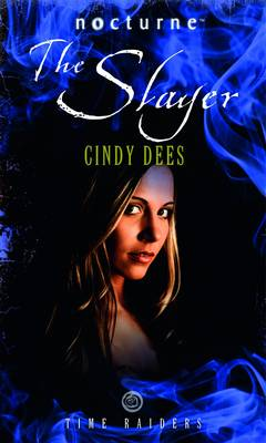 Nocturne: Time Raiders Series - The Slayer by Cindy Dees
