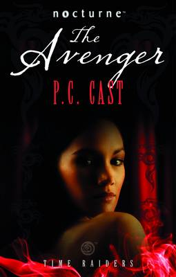 Nocturne: Time Raiders Series - The Avenger by P.C. Cast