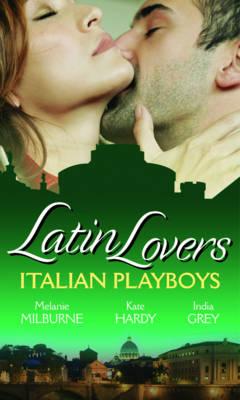 Latin Lovers Italian Playboys by M Et Al Milburne