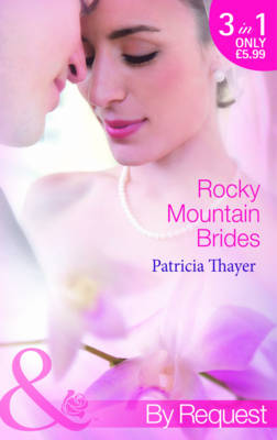 Rocky Mountain Brides by Patricia Thayer