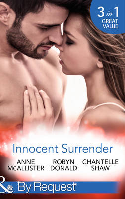 Innocent Surrender by Anne McAllister, Robyn Donald, Chantelle Shaw
