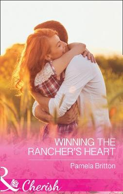 Winning The Rancher's Heart by Pamela Britton