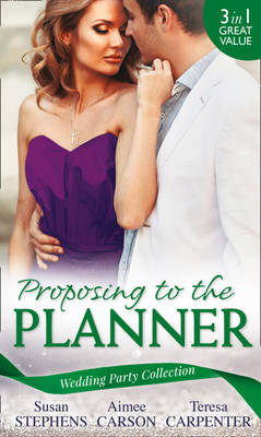 Wedding Party Collection: Proposing To The Planner The Argentinian's Solace (the Acostas!, Book 3) / Don't Tell the Wedding Planner / the Best Man & the Wedding Planner by Susan Stephens, Aimee Carson, Teresa Carpenter
