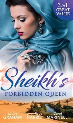 Sheikh's Forbidden Queen Zarif's Convenient Queen / Gambling with the Crown (Heirs to the Throne of Kyr, Book 1) / More Precious Than a Crown by Lynne Graham, Lynn Raye Harris, Carol Marinelli