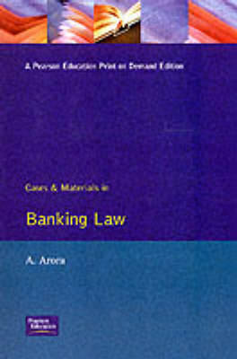 Cases and Materials in Banking Law by Anu Arora