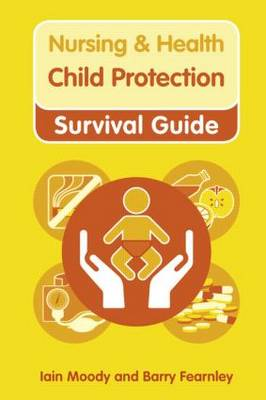 Child Protection Safeguarding Children Against Abuse by Iain Moody, Barry Fearnley