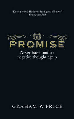 The Promise Never Have Another Negative Thought Again by Graham Price