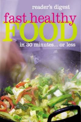Fast Healthy Food in 30 Minutes... or Less by