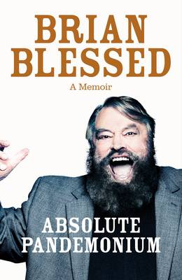 Absolute Pandemonium The Autobiography by Brian Blessed