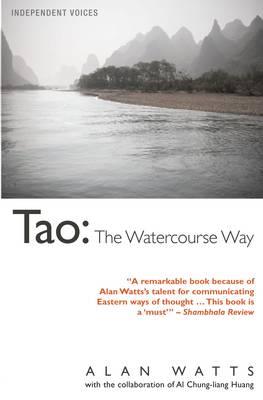 Tao The Watercourse Way by Alan Watts, Al Chung-Liang Huang