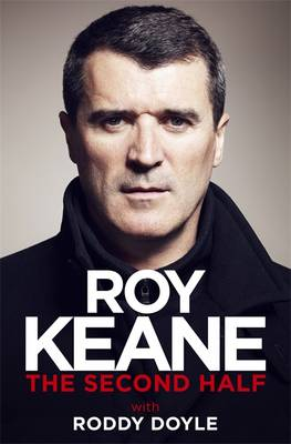 The Second Half by Roy Keane, Roddy Doyle