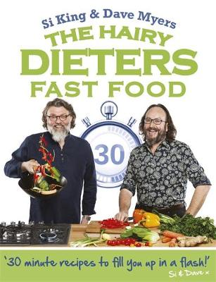 The Hairy Dieters: Fast Food by Hairy Bikers, Si King, Dave Myers