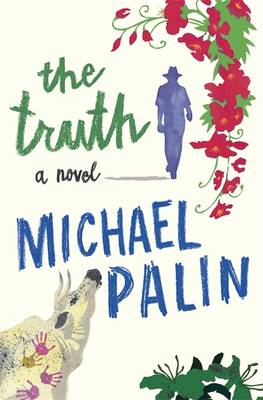 The Truth by Michael Palin