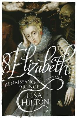 Elizabeth Renaissance Prince by Lisa Hilton