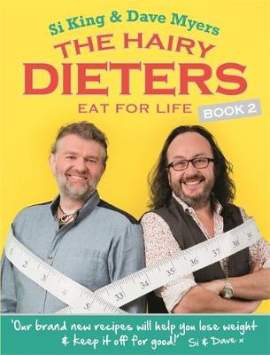 The Hairy Dieters Eat for Life : How to Love Food, Lose Weight and Keep it Off for Good! by Hairy Bikers