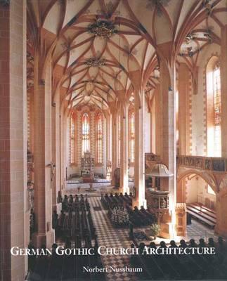 German Gothic Church Architecture by Norbert Nussbaum