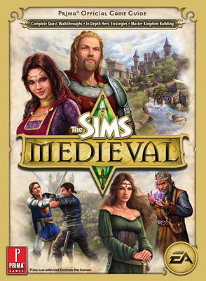 Sims Medieval (UK) Prima's Offical Game Guide by