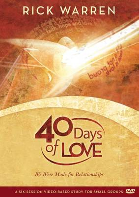40 Days of Love We Were Made for Relationships by Rick Warren