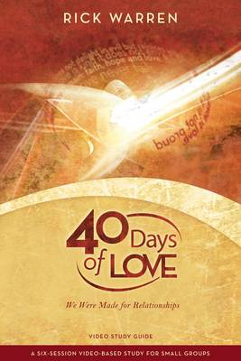 40 Days of Love Study Guide We Were Made for Relationships by Rick Warren