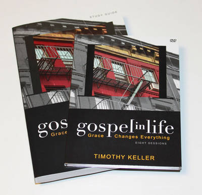Gospel in Life Grace Changes Everything by Timothy Keller