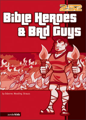 Bible Heroes and Bad Guys by Rick Osborne, Marnie Wooding, Ed Strauss