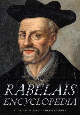 The Rabelais Encyclopedia by Elizabeth C. Zegura